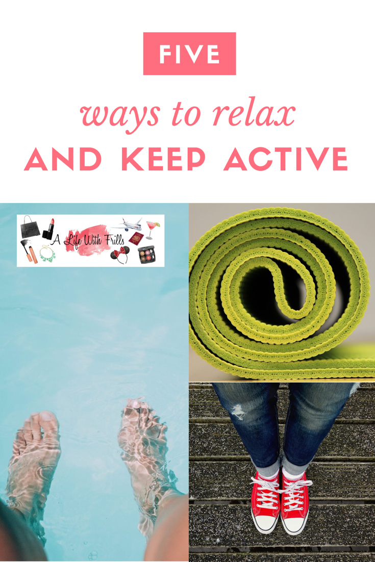 5 ways to relax and keep active